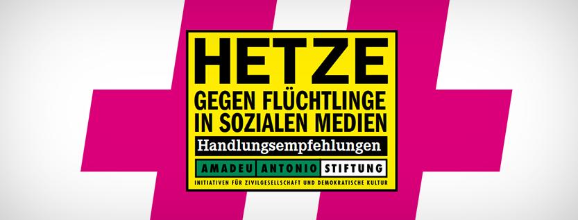 Wie umgehen mit Hetze gegen Flüchtlinge in sozialen Medien? (Foto: amadeu-antonio-stiftung.de)