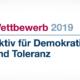 """Wettbewerb """"Aktiv für Demokratie und Toleranz 2019"""""""